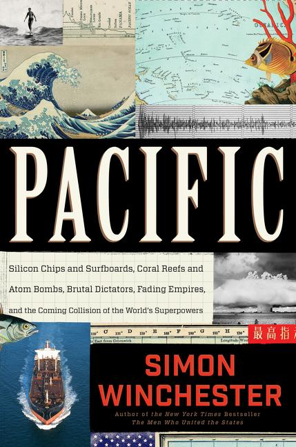Pacific: Silicon Chips and Surfboards, Coral Reefs and Atom Bombs, Brutal Dictators, Fading...