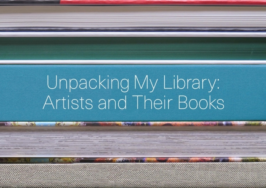 Unpacking My Library: Artists and Their Books. Jo Steffens, Matthias Neumann, Marcel Proust