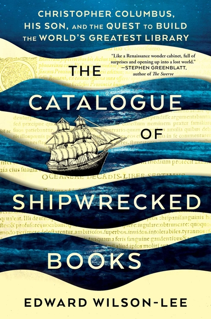 The Catalogue of Shipwrecked Books: Christopher Columbus, His Son, and the Quest to Build the...