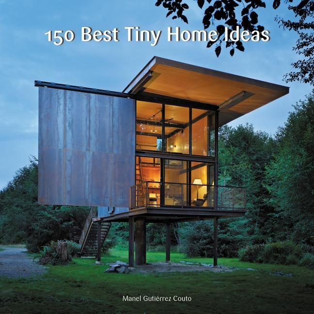 150 Best Tiny Home Ideas. Manel Gutiérrez Couto