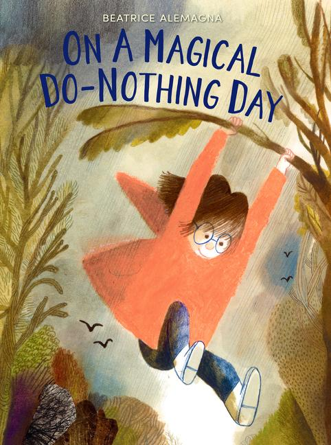 On a Magical Do-Nothing Day. Beatrice Alemagna