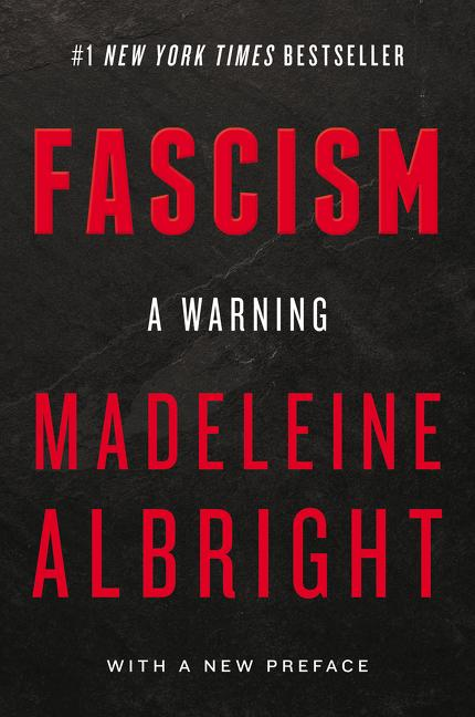 Fascism: A Warning. Madeleine Albright