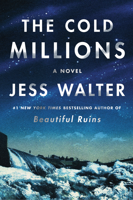 The Cold Millions. Jess Walter.