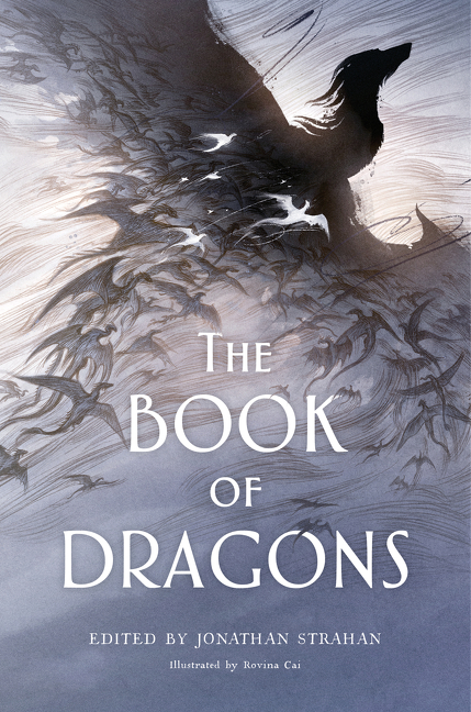 The Book of Dragons: An Anthology. Jonathan Strahan