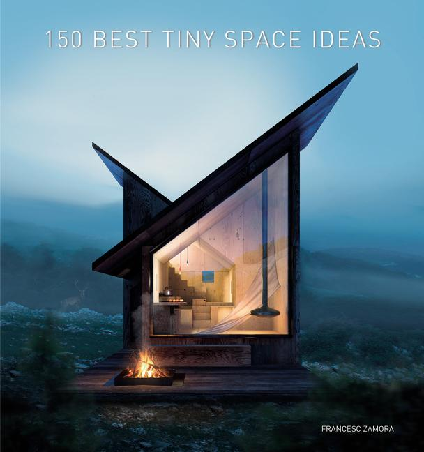 150 Best Tiny Space Ideas. Francesc Zamora