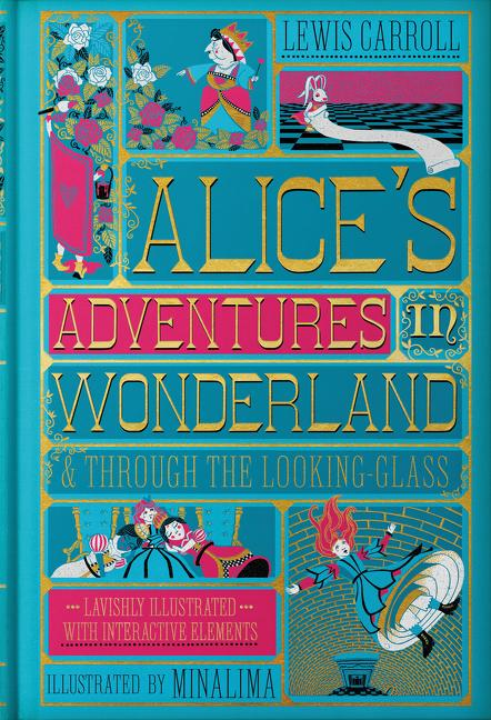 Alice's Adventures in Wonderland (Illustrated with Interactive Elements): & Through the...