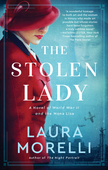 The Stolen Lady: A Novel of World War II and the Mona Lisa. Laura Morelli.