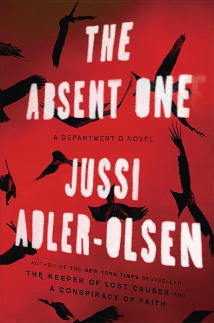 The Absent One: A Department Q Novel. Jussi Adler-Olsen.