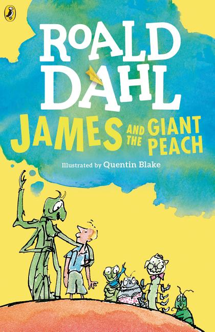 James and the Giant Peach. Roald Dahl, Quentin Blake