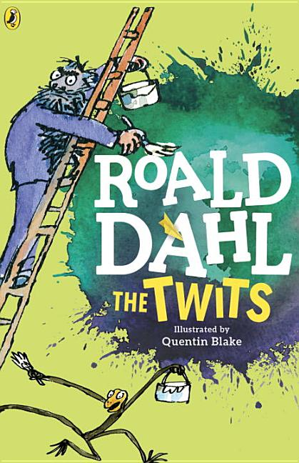 The Twits. Roald Dahl, Quentin Blake