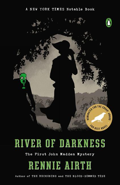 River of Darkness: The First John Madden Mystery. Rennie Airth