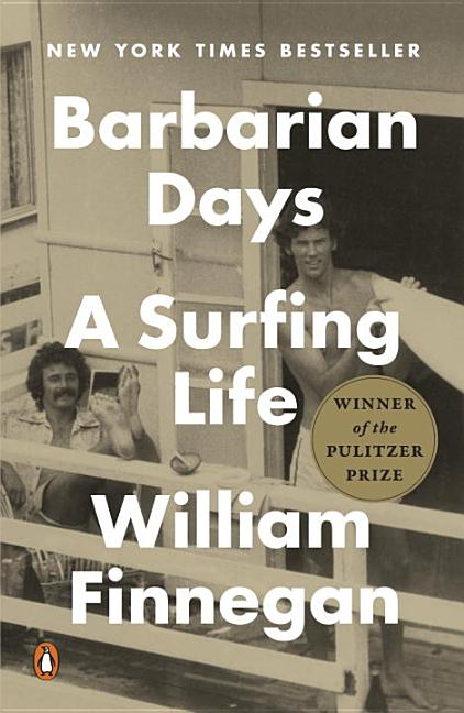 Barbarian Days: A Surfing Life. William Finnegan