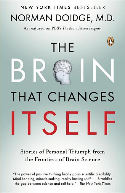 The Brain That Changes Itself: Stories of Personal Triumph from the Frontiers of Brain Science....