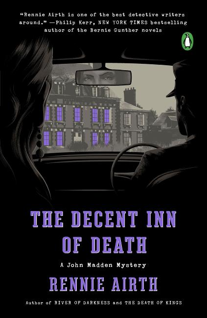 The Decent Inn of Death: A John Madden Mystery. Rennie Airth