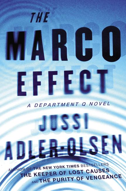 The Marco Effect: A Department Q Novel. Jussi Adler-Olsen
