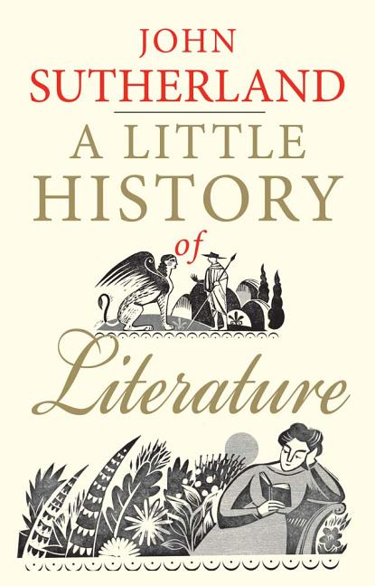 A Little History of Literature. John Sutherland