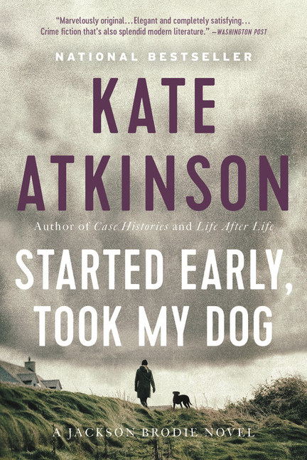Started Early, Took My Dog. Kate Atkinson