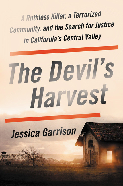 The Devil's Harvest: A Ruthless Killer, a Terrorized Community, and the Search for Justice in...