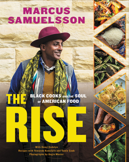 The Rise: Black Cooks and the Soul of American Food: A Cookbook. Marcus Samuelsson, Yewande...