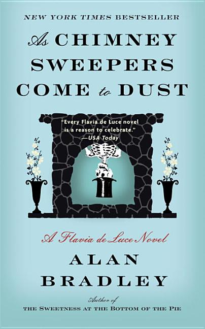 As Chimney Sweepers Come to Dust. Alan Bradley