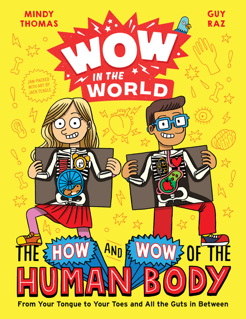 Wow in the World: The How and Wow of the Human Body: From Your Tongue to Your Toes and All the...