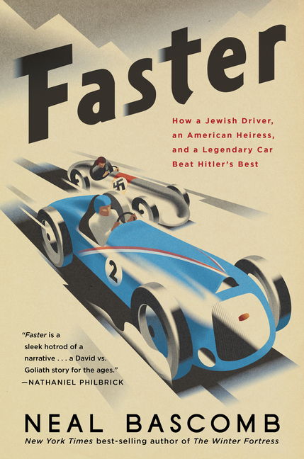 Faster: How a Jewish Driver, an American Heiress, and a Legendary Car Beat Hitler's Best. Neal...
