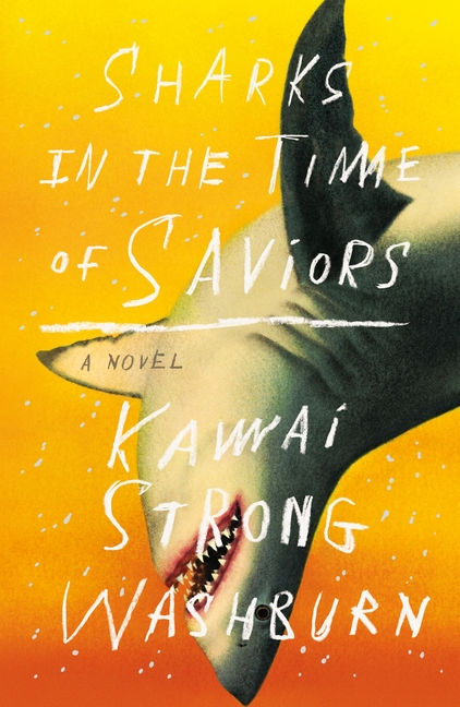 Sharks in the Time of Saviors. Kawai Strong Washburn
