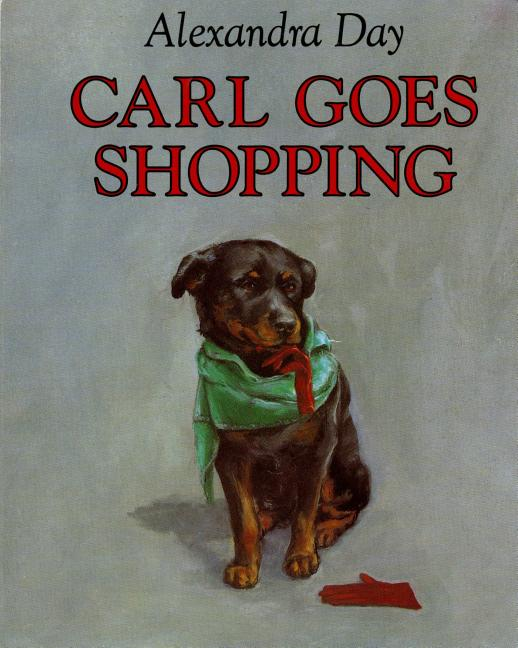 Carl Goes Shopping. Alexandra Day