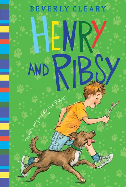 Henry and Ribsy. Beverly Cleary, Jacqueline Rogers