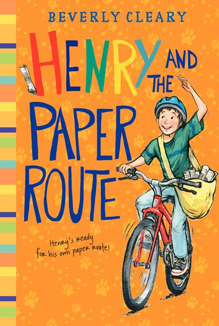 Henry and the Paper Route. Beverly Cleary, Jacqueline Rogers