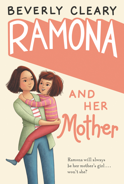 Ramona and Her Mother. Beverly Cleary, Jacqueline Rogers