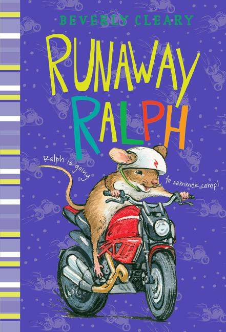 Runaway Ralph. Beverly Cleary, Jacqueline Rogers