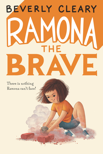 Ramona the Brave. Beverly Cleary, Jacqueline Rogers