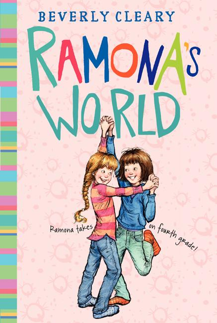 Ramona's World. Beverly Cleary, Jacqueline Rogers