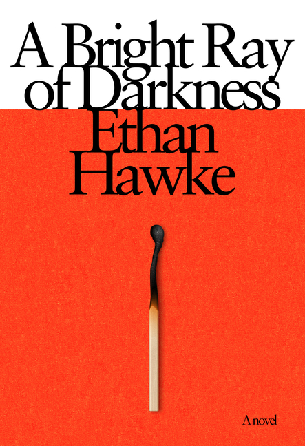 A Bright Ray of Darkness. Ethan Hawke