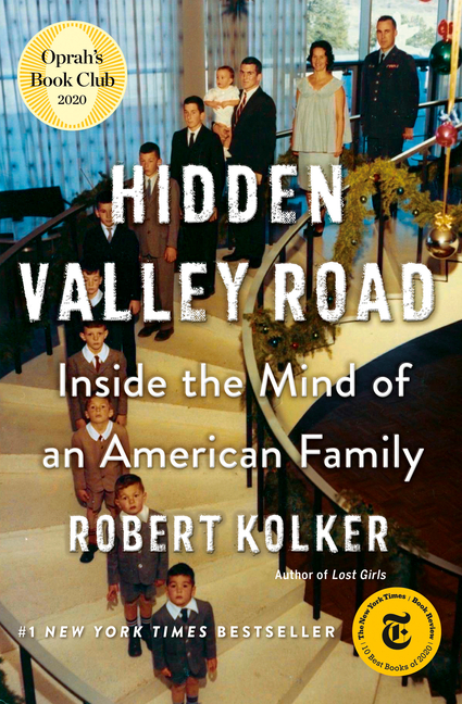 Hidden Valley Road: Inside the Mind of an American Family. Robert Kolker