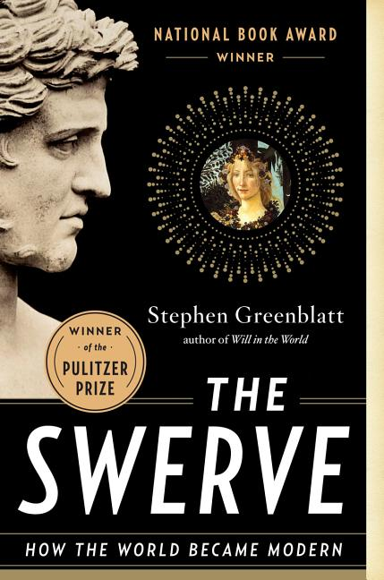 The Swerve: How the World Became Modern. Stephen Greenblatt