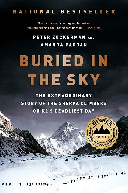 Buried in the Sky: The Extraordinary Story of the Sherpa Climbers on K2's Deadliest Day. Peter...