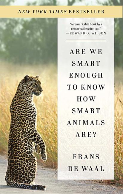 Are We Smart Enough to Know How Smart Animals Are? Frans de Waal