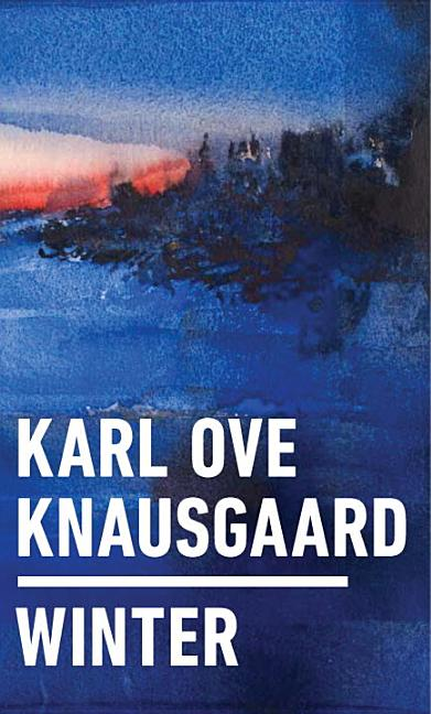 Winter. Karl Ove Knausgaard.