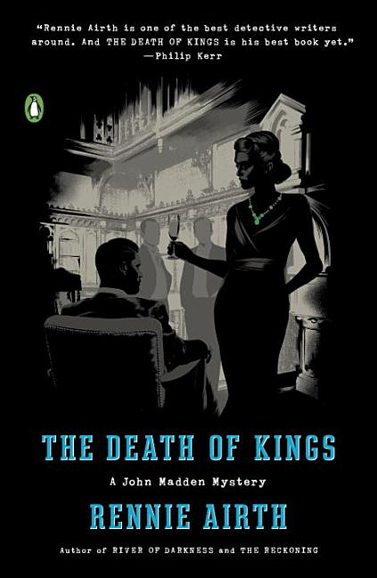 The Death of Kings: A John Madden Mystery. Rennie Airth