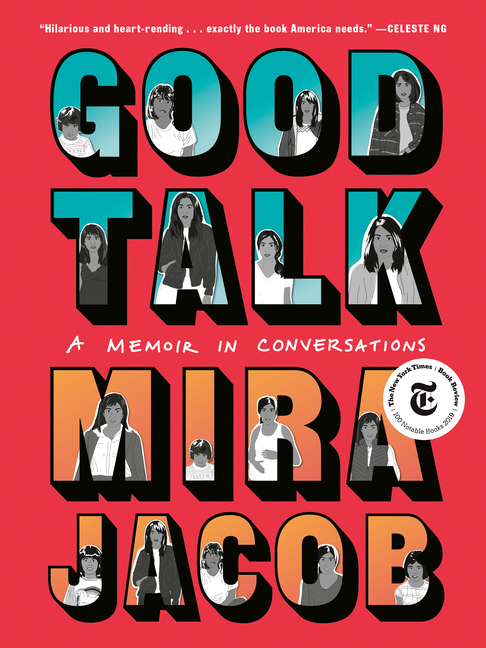 Good Talk: A Memoir in Conversations. Mira Jacob