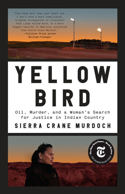 Yellow Bird: Oil, Murder, and a Woman's Search for Justice in Indian Country. Sierra Crane Murdoch