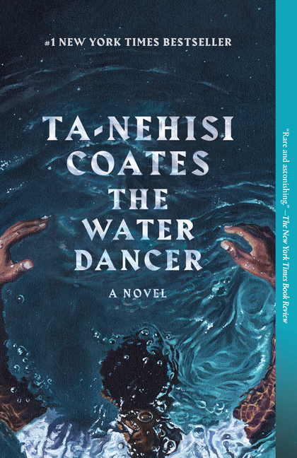 The Water Dancer. Ta-Nehisi Coates