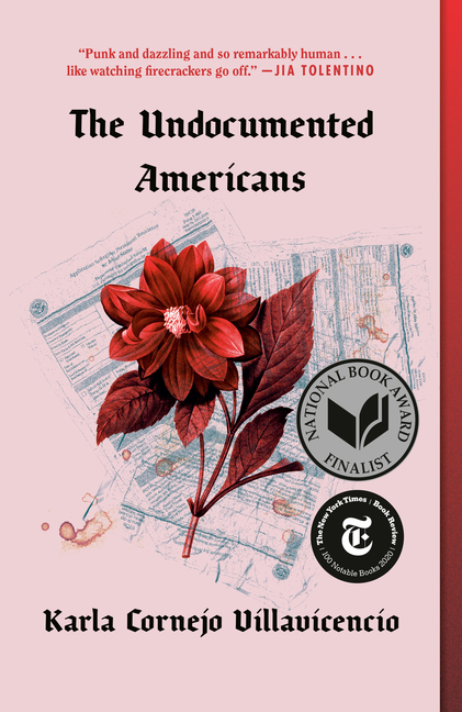 The Undocumented Americans. Karla Cornejo Villavicencio