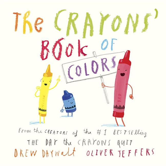 The Crayons' Book of Colors. Drew Daywalt, Oliver Jeffers