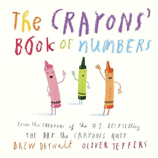 The Crayons' Book of Numbers. Drew Daywalt, Oliver Jeffers