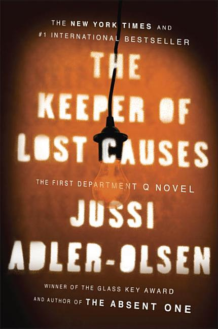 The Keeper of Lost Causes: The First Department Q Novel. Jussi Adler-Olsen