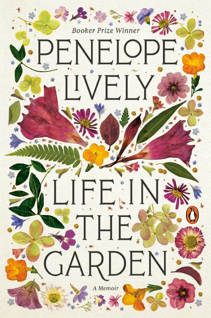 Life in the Garden. Penelope Lively