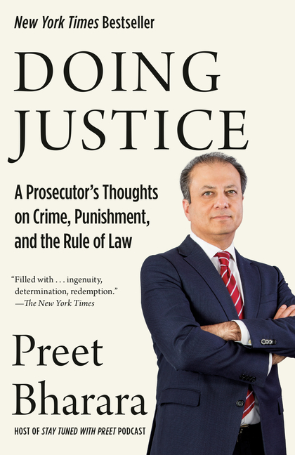 Doing Justice: A Prosecutor's Thoughts on Crime, Punishment, and the Rule of Law. Preet Bharara